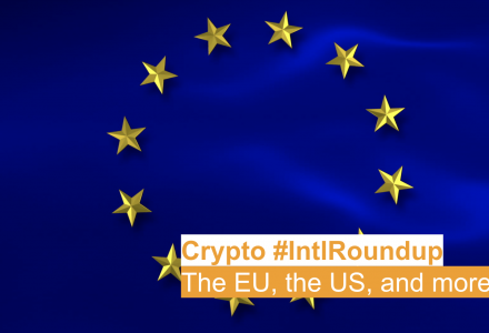 #IntlRoundup: EU Revisits Cryptocurrencies; Malta and Switzerland Trailblaze