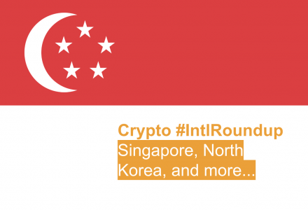 #IntlRoundup: Crypto Regulation in Singapore + North Korea Hosts Blockchain Leaders