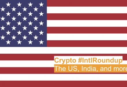 #IntlRoundup: U.S. Gets its First Crypto Task Force; South Africa Gets a Working Group