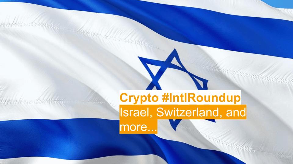 #IntlRoundup: Israel Recommends Regulated Trading Platform